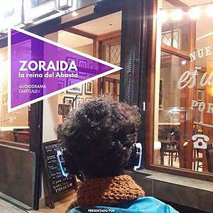 Zoraida. La reina del Abasto. Audiodrama. Capítulo 1