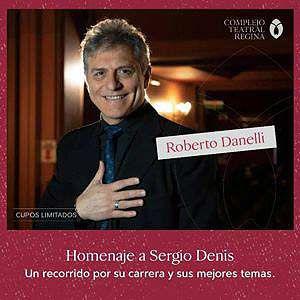 Roberto Danelli: Homenaje a Sergio Denis